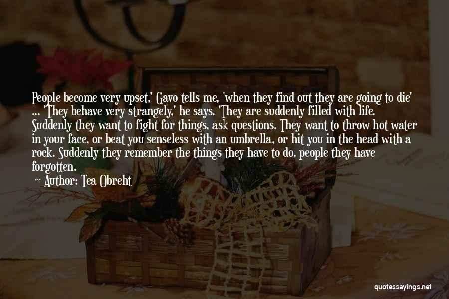 Hot Tea Quotes By Tea Obreht