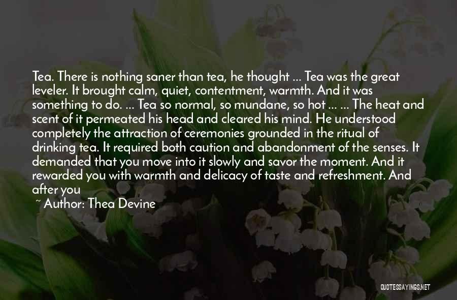 Hot Tea Quotes By Thea Devine
