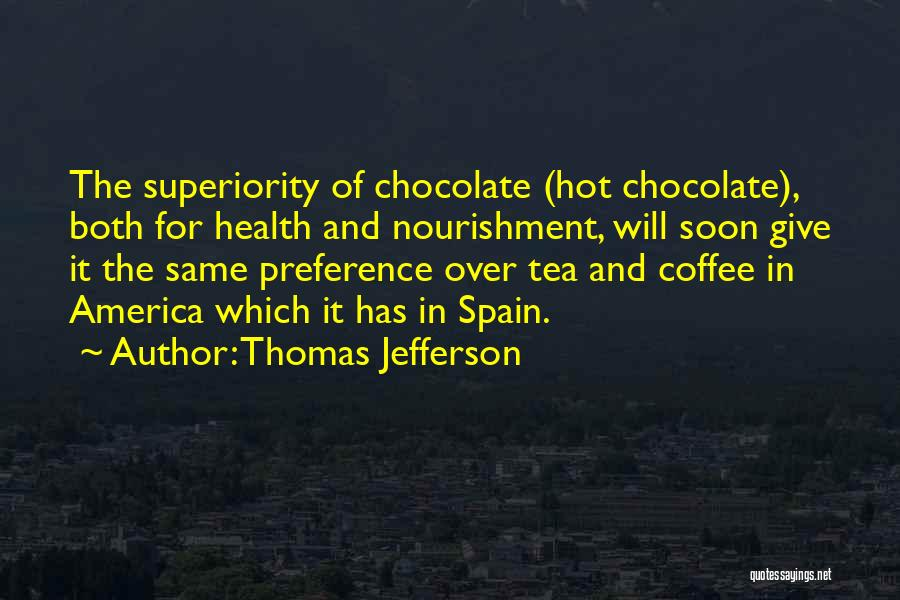 Hot Tea Quotes By Thomas Jefferson