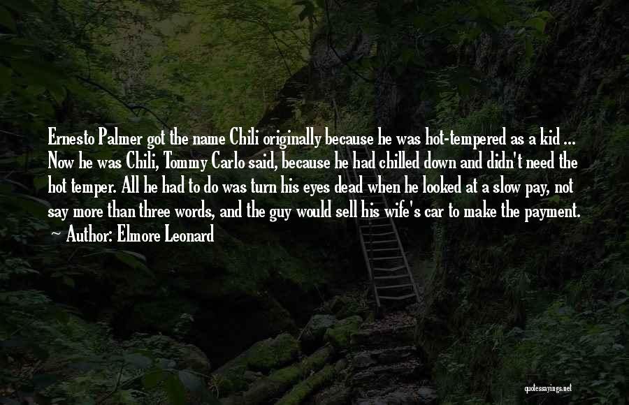 Hot Temper Quotes By Elmore Leonard