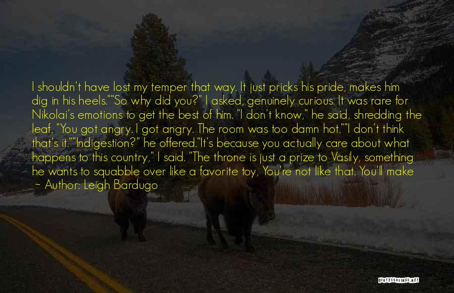 Hot Temper Quotes By Leigh Bardugo