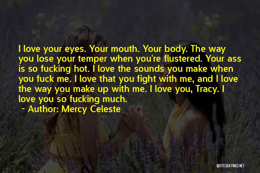 Hot Temper Quotes By Mercy Celeste