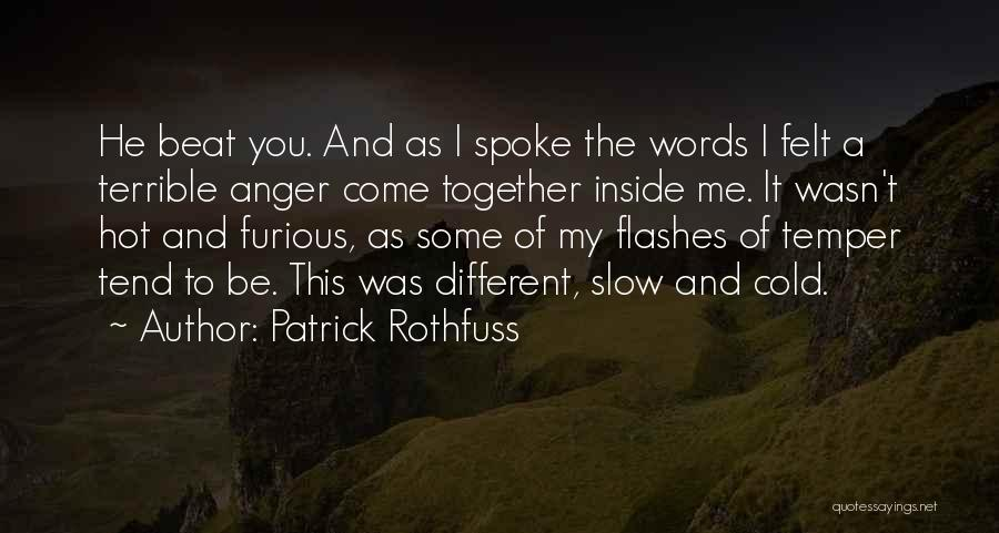 Hot Temper Quotes By Patrick Rothfuss