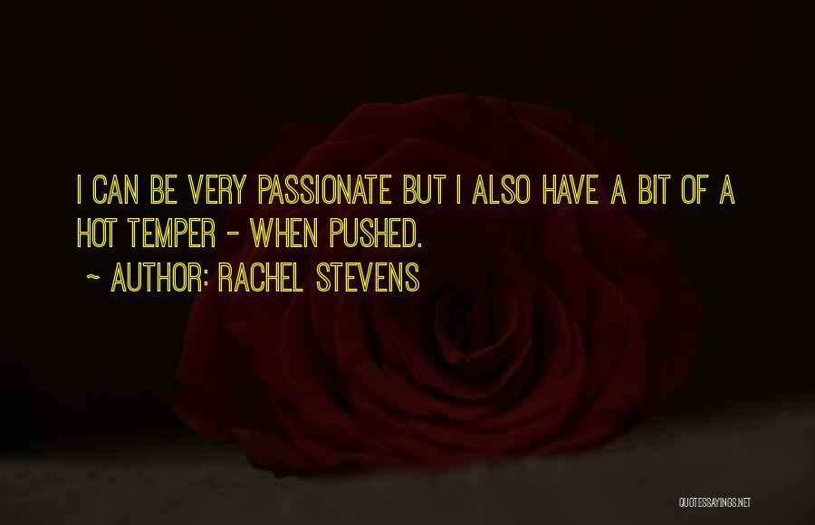 Hot Temper Quotes By Rachel Stevens