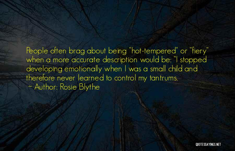 Hot Temper Quotes By Rosie Blythe