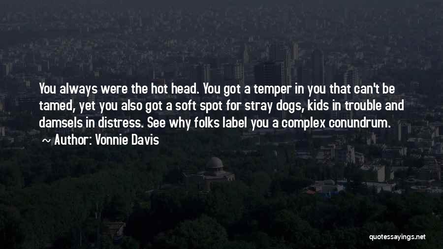 Hot Temper Quotes By Vonnie Davis
