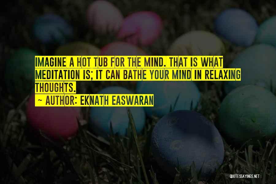 Hot Tubs Quotes By Eknath Easwaran