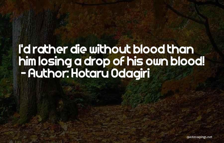 Hotaru Odagiri Quotes 1663509