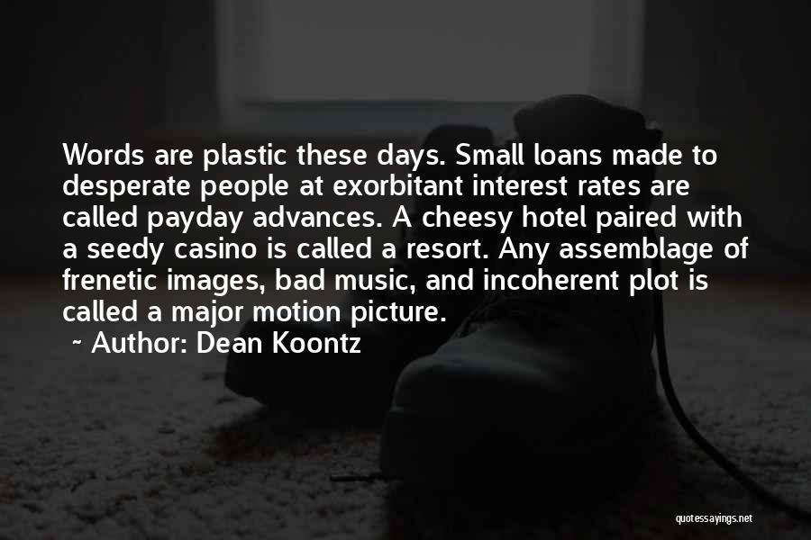 Hotel Resort Quotes By Dean Koontz