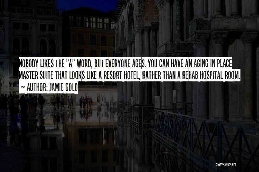 Hotel Resort Quotes By Jamie Gold