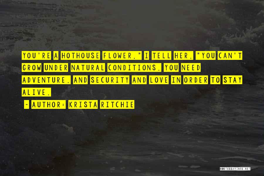 Hothouse Flower Krista Ritchie Quotes By Krista Ritchie