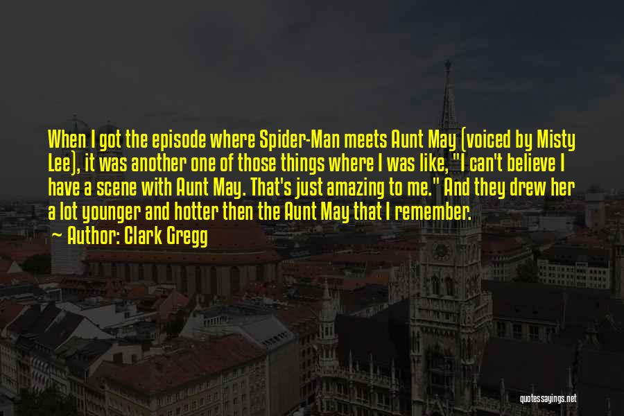 Hotter Than Your Ex Quotes By Clark Gregg