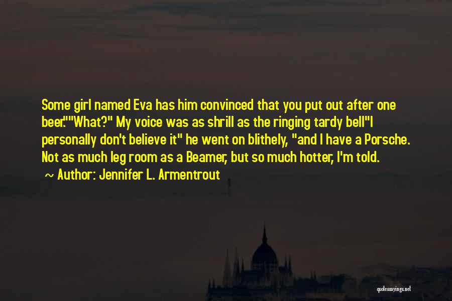 Hotter Than Your Ex Quotes By Jennifer L. Armentrout
