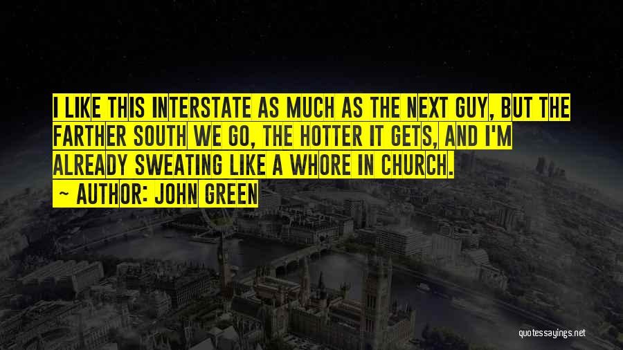 Hotter Than Your Ex Quotes By John Green