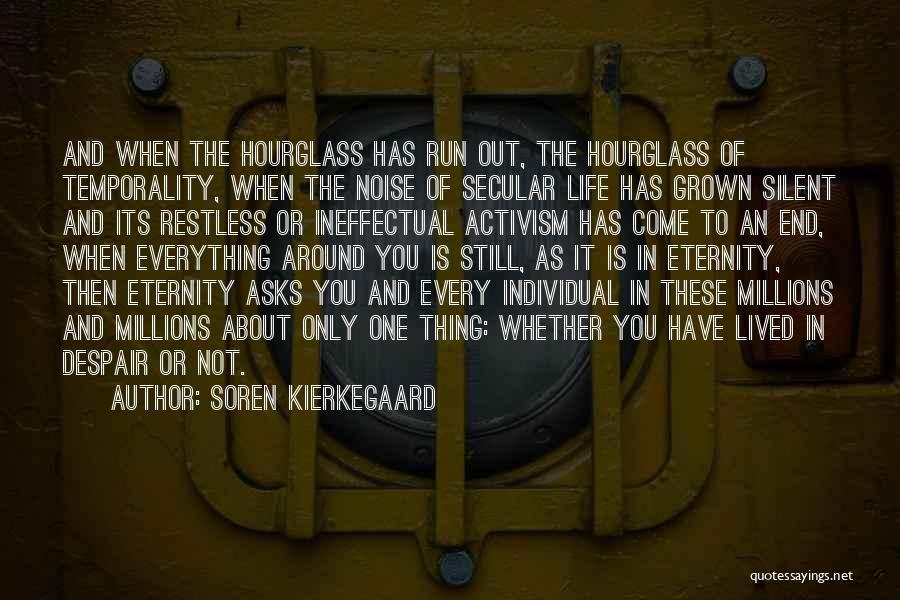 Hourglass Inspirational Quotes By Soren Kierkegaard