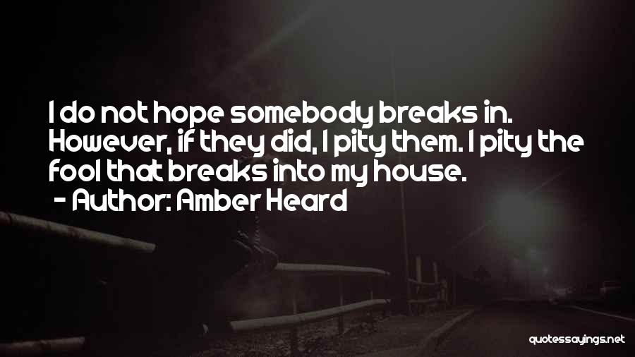 House Amber Quotes By Amber Heard