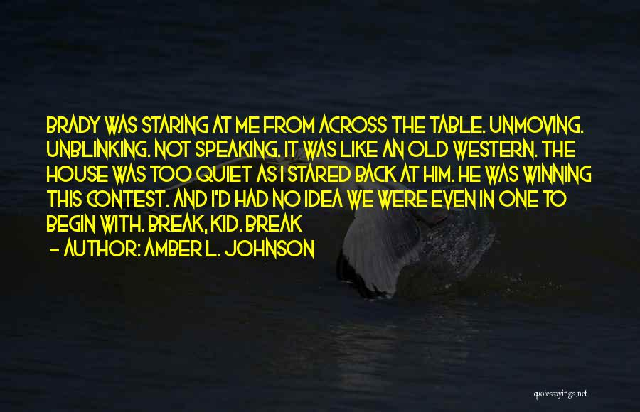 House Amber Quotes By Amber L. Johnson