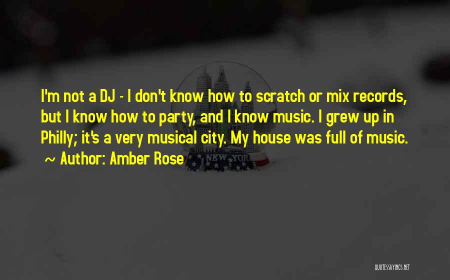 House Amber Quotes By Amber Rose