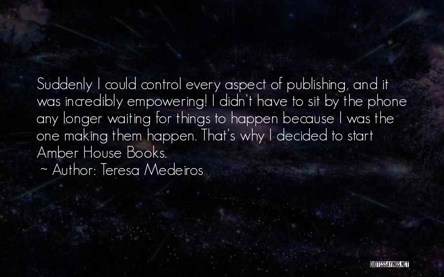 House Amber Quotes By Teresa Medeiros