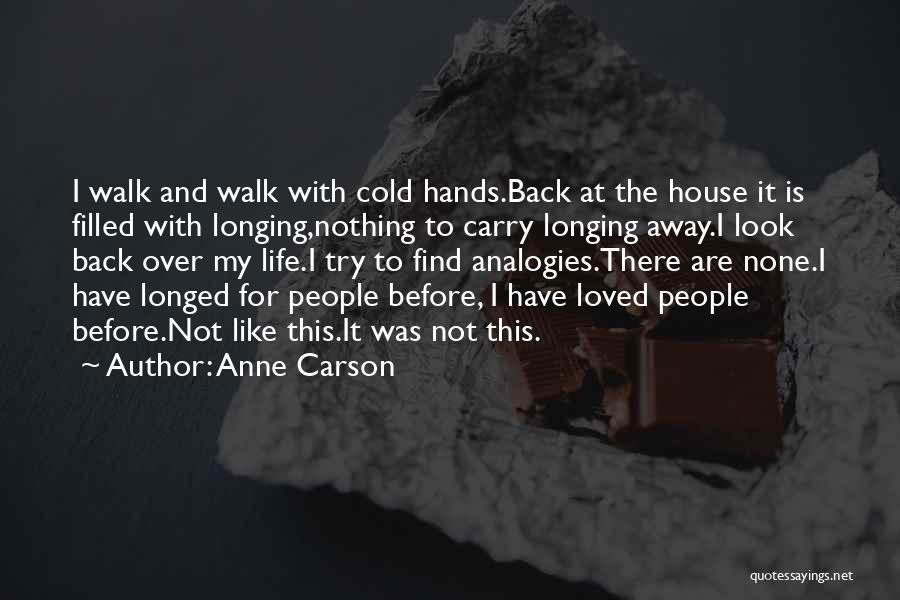 House And Love Quotes By Anne Carson