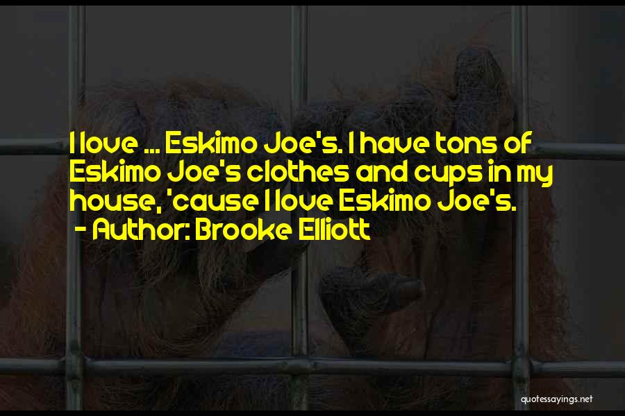 House And Love Quotes By Brooke Elliott