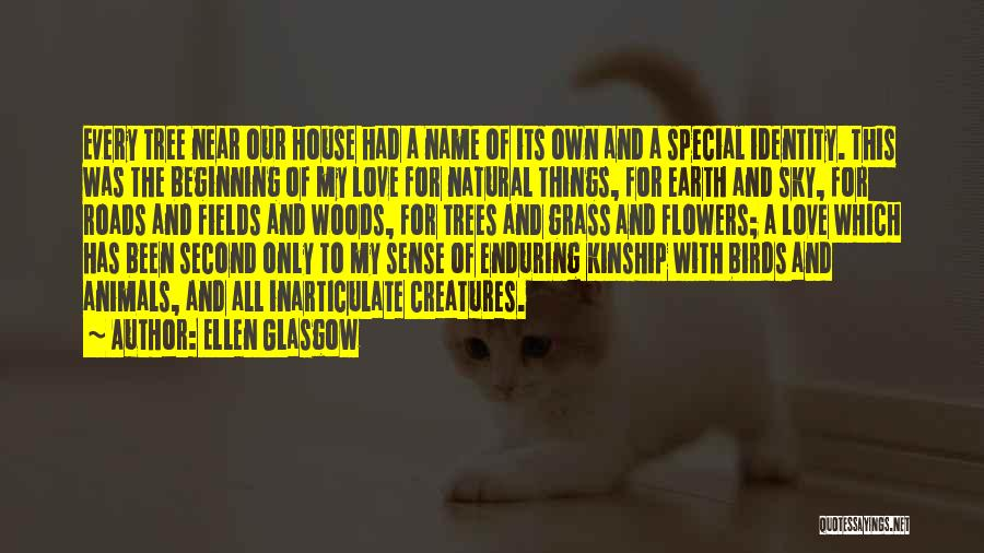House And Love Quotes By Ellen Glasgow