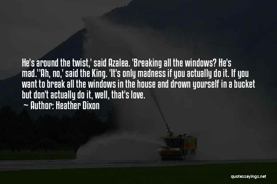 House And Love Quotes By Heather Dixon