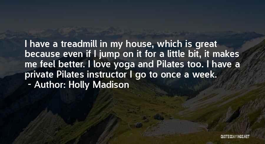House And Love Quotes By Holly Madison