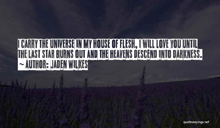 House And Love Quotes By Jaden Wilkes
