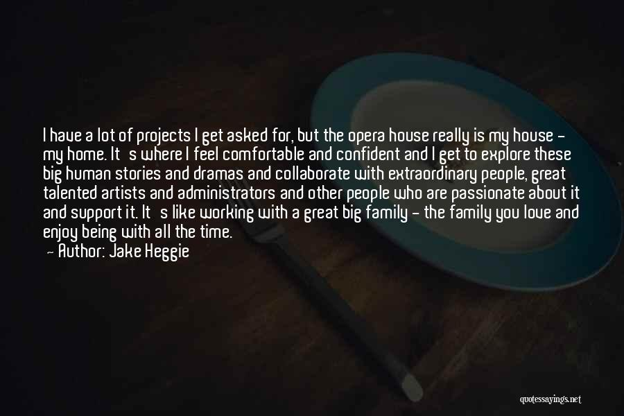 House And Love Quotes By Jake Heggie