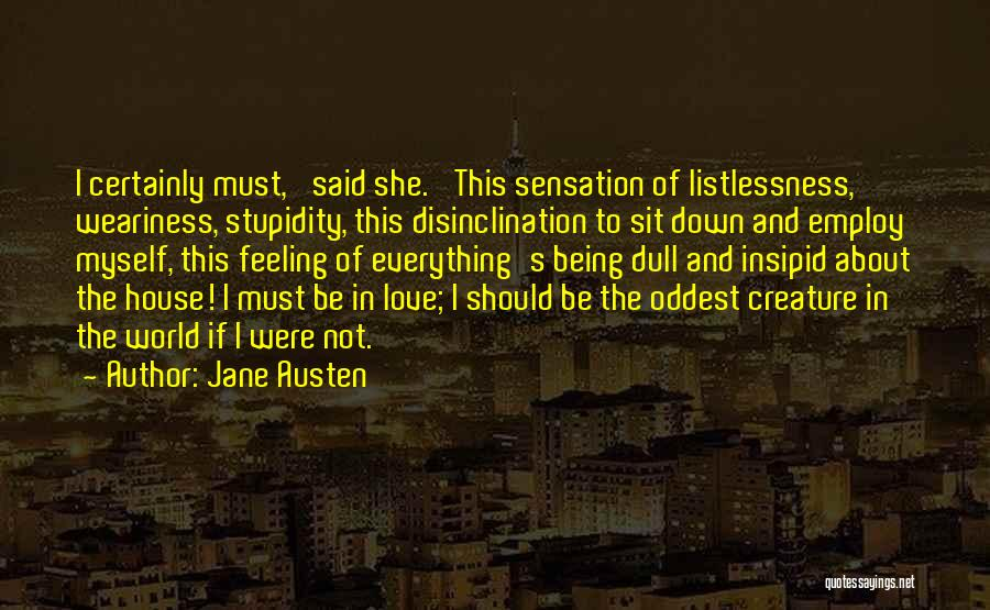 House And Love Quotes By Jane Austen