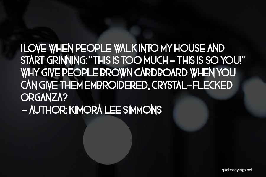 House And Love Quotes By Kimora Lee Simmons