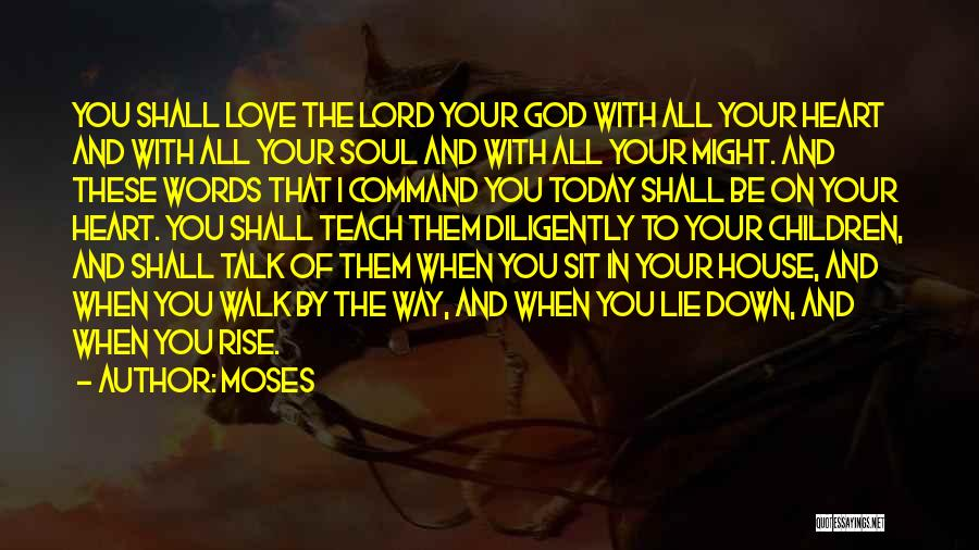 House And Love Quotes By Moses