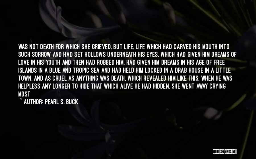 House And Love Quotes By Pearl S. Buck