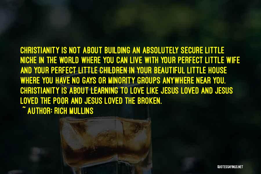 House And Love Quotes By Rich Mullins