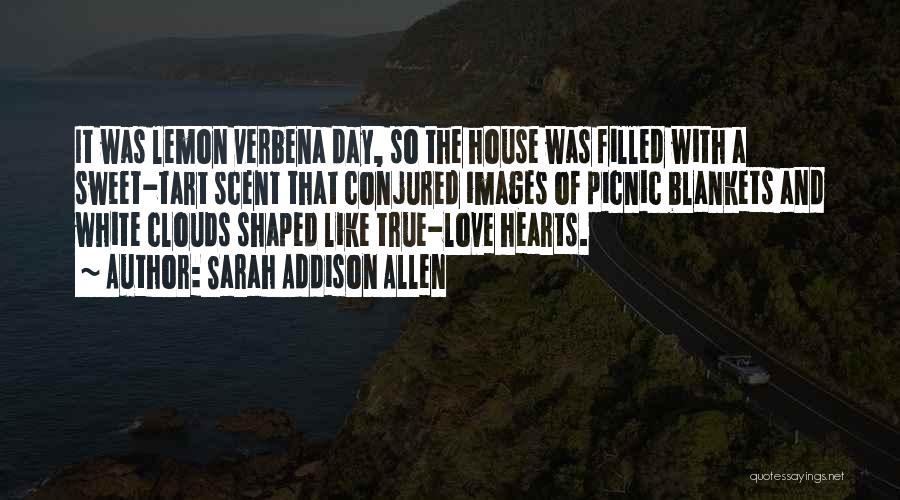 House And Love Quotes By Sarah Addison Allen