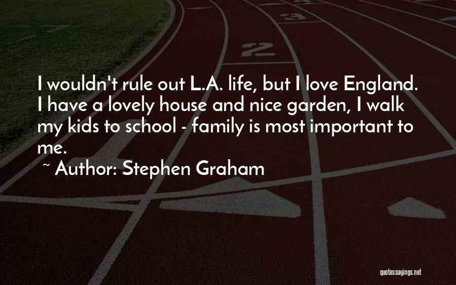 House And Love Quotes By Stephen Graham
