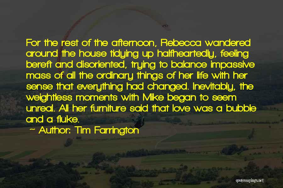 House And Love Quotes By Tim Farrington