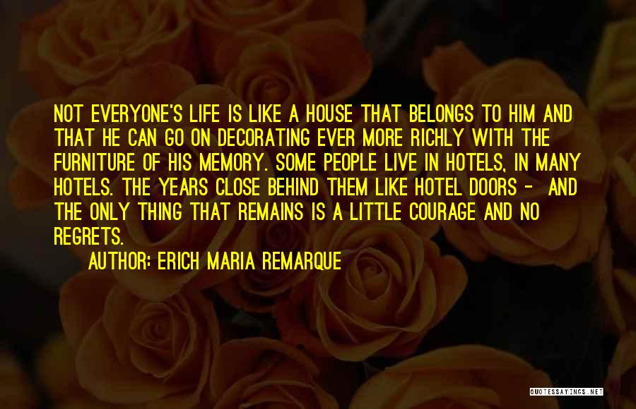 House Decorating Quotes By Erich Maria Remarque