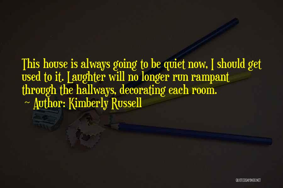 House Decorating Quotes By Kimberly Russell
