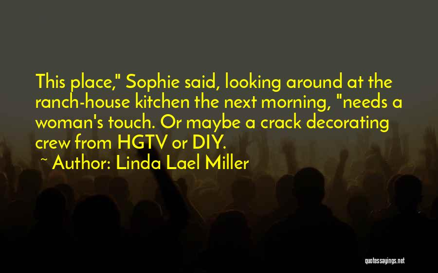 House Decorating Quotes By Linda Lael Miller