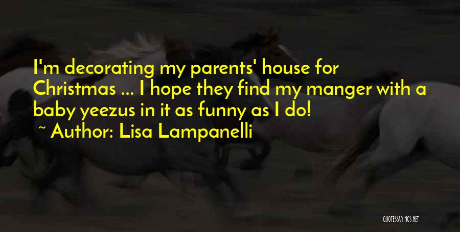 House Decorating Quotes By Lisa Lampanelli