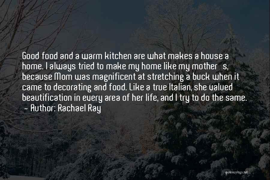 House Decorating Quotes By Rachael Ray