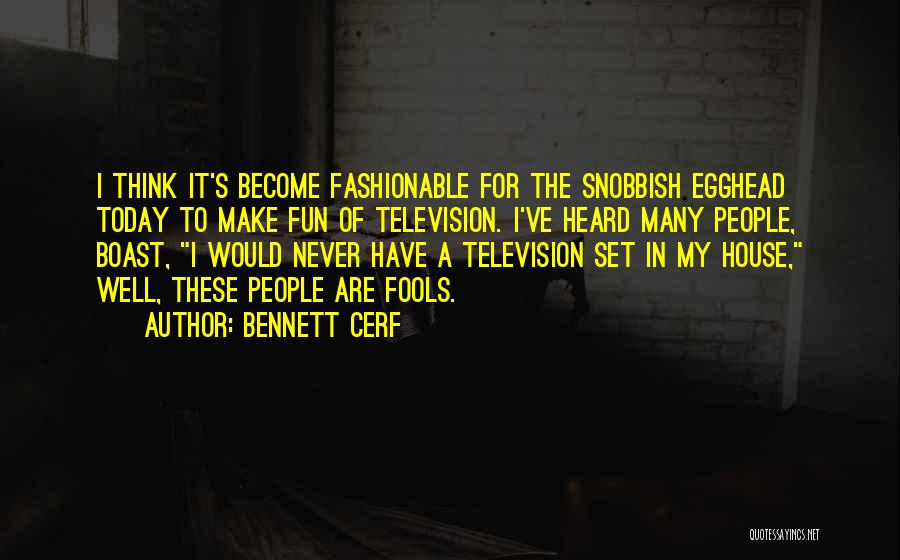 House Of Fools Quotes By Bennett Cerf