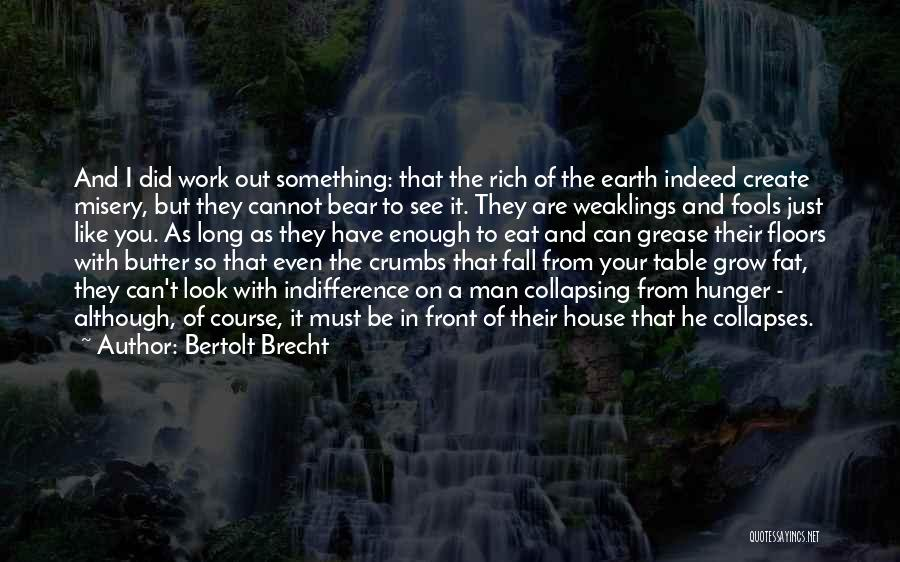 House Of Fools Quotes By Bertolt Brecht