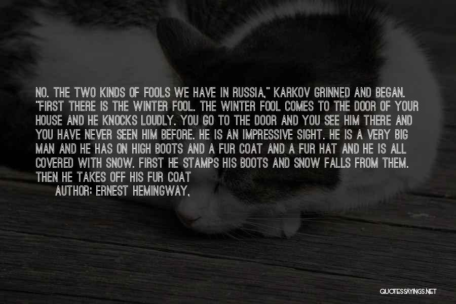 House Of Fools Quotes By Ernest Hemingway,