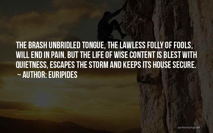 House Of Fools Quotes By Euripides