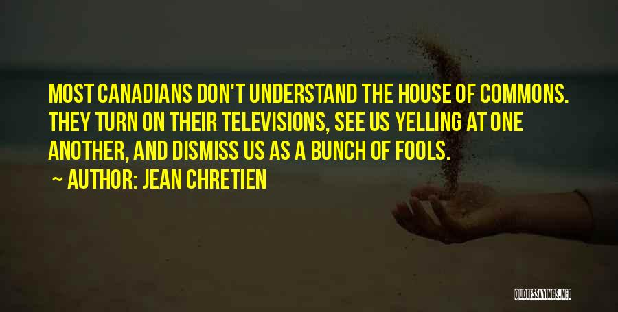 House Of Fools Quotes By Jean Chretien