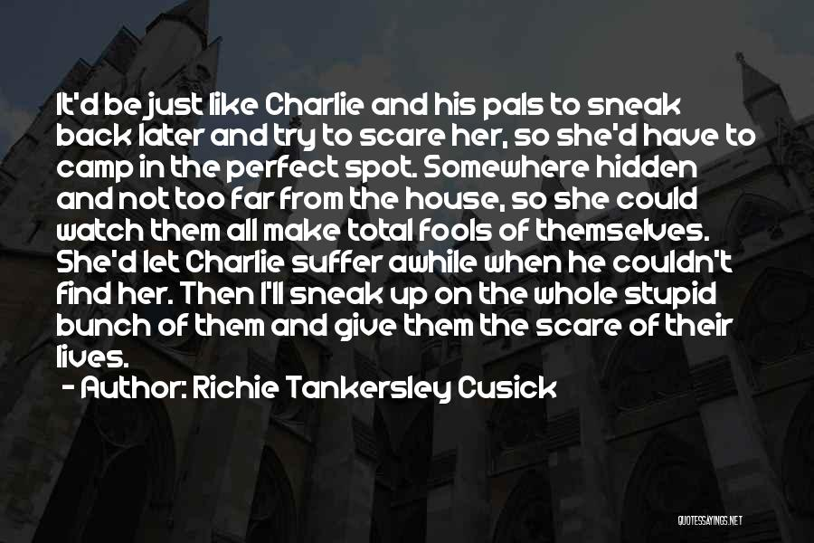 House Of Fools Quotes By Richie Tankersley Cusick