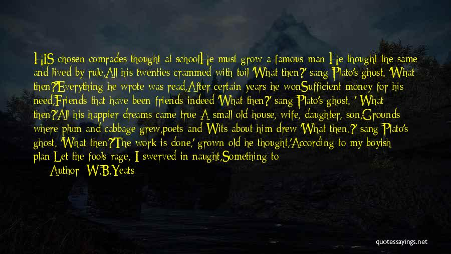 House Of Fools Quotes By W.B.Yeats